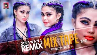Desawana Remix Mix Tape Vol 01 Sinhala Remix Songs Sinhala DJ Songs DJ Nonstop