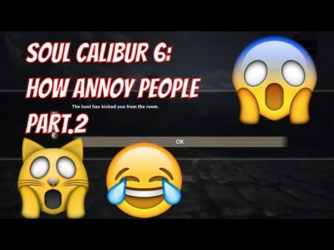 Soul Calibur 6 - How to annoy people (Part:2)
