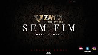 Mika Mendes - Sem Fim / Kizomba Remix 2018 by Dj Zay'X