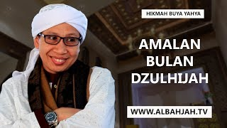 Download Video Amalan Bulan Dzulhijah - Hikmah Buya Yahya MP3 3GP MP4