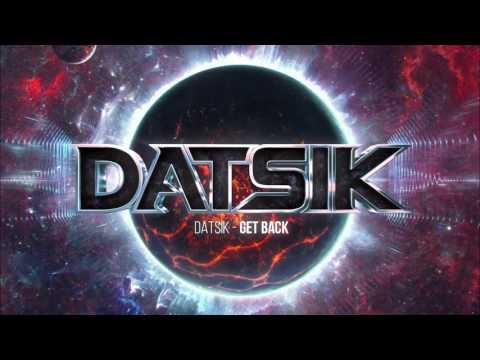 Datsik  Get Back