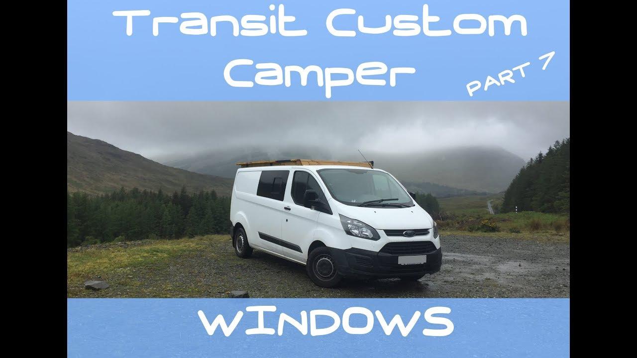 VanLog 07 CAMPER CONVERSION Ford Transit Custom WINDOWS HOW TO