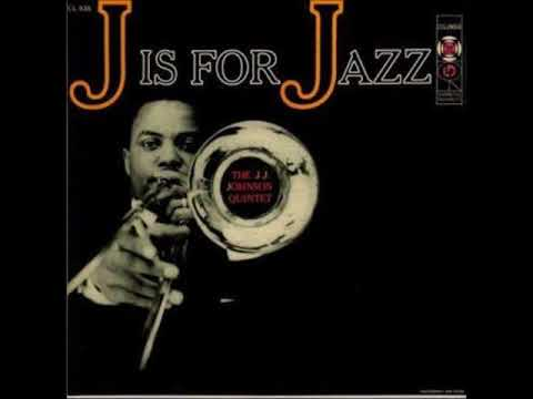 J. J.  Johnson   - J Is for Jazz ( Full Album )