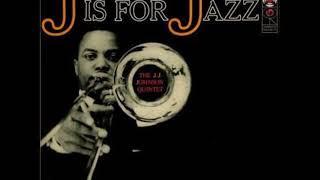 J. J.  Johnson   - J Is for Jazz ( Full Album )