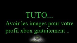 [TUTO] Comment avoir tout les images du profil Xbox Live Gratuitement ?