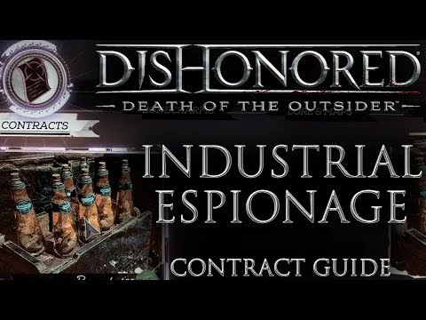 Dishonored: Death of the Outsider - Industrial Espionage Contract Walkthrough Guide