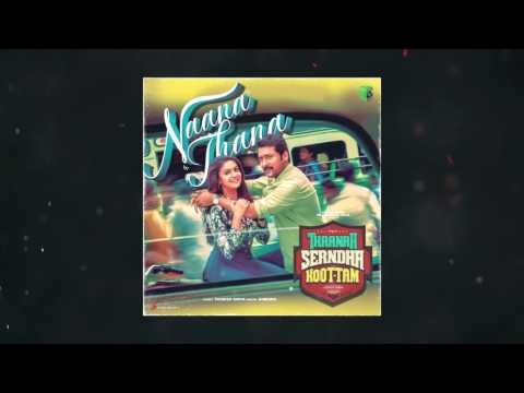 Naana Thaana Official Single Track - Thaanaa Serndha Koottam | Anirudh Ravichander | Vignesh ShivN