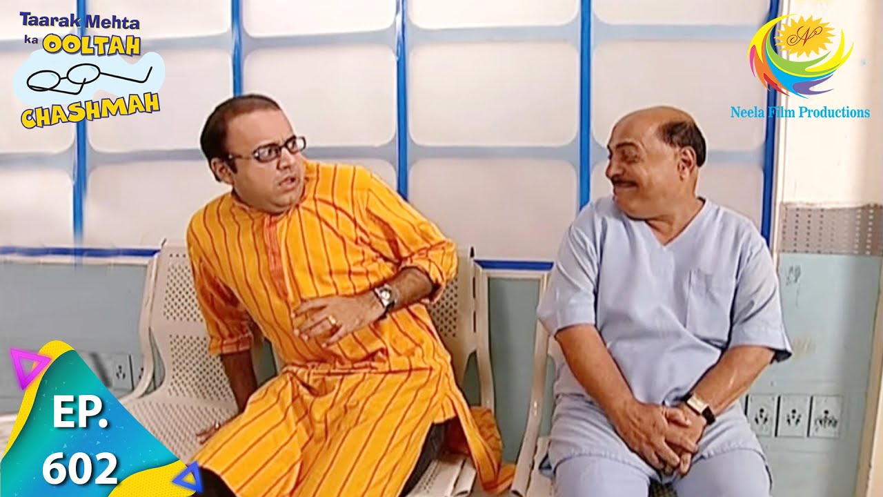 Download Taarak Mehta Ka Ooltah Chashmah - Episode 602 - Full Episode