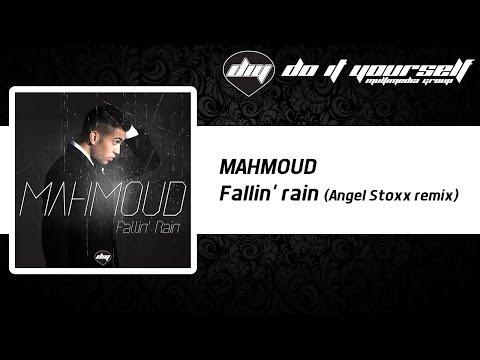 MAHMOUD - Fallin' Rain (Angel Stoxx remix) [Official]