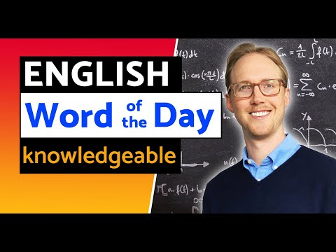 English Word of the Day #11   KNOWLEDGEABLE