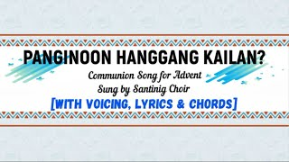 Panginoon Hanggang Kailan? with voicing, lyrics and chords [Communion Song for Advent]
