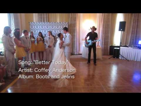 Heart Warming Wedding First Dance - Better Today - Coffey Anderson