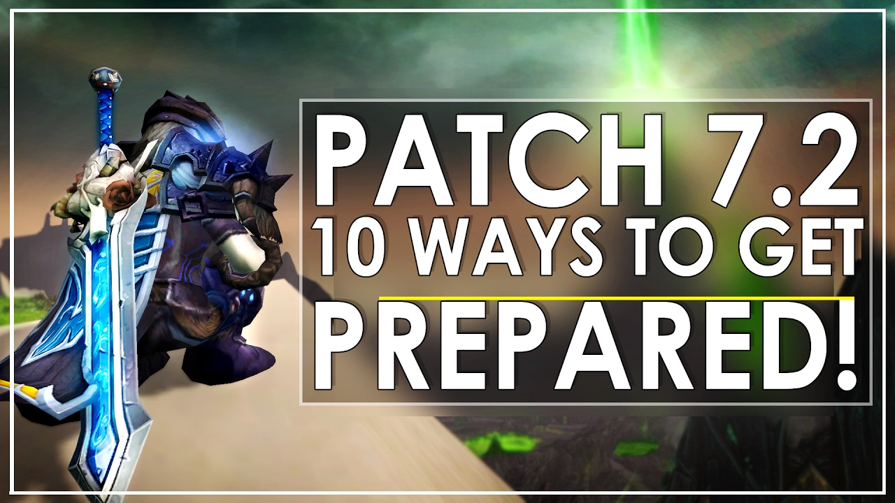 Wow Legion Patch 7 2 7 Ways You Can Get Prepared Youtube