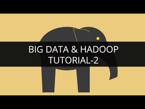 Big Data and Hadoop 2 | Hadoop Tutorial 2 | Big Data Tutorial 2 | Hadoop Tutorial for Beginners - 2