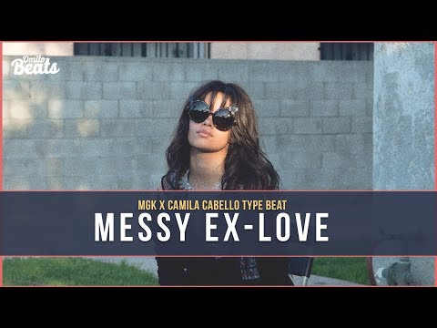 Machine Gun Kelly x Camila Cabello Type Beat   Messy ExLove  Beat With Hook