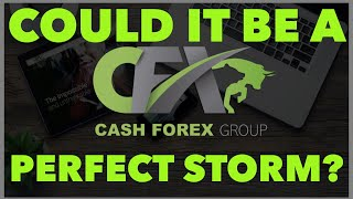 CASHFX - THE REAL DEAL   COULD IT BE A PERFECT STORM OF OPPORTUNITY