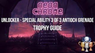 unlocker Trophy - Special Ability 3/3 Antioch Grenade - Neon Chrome