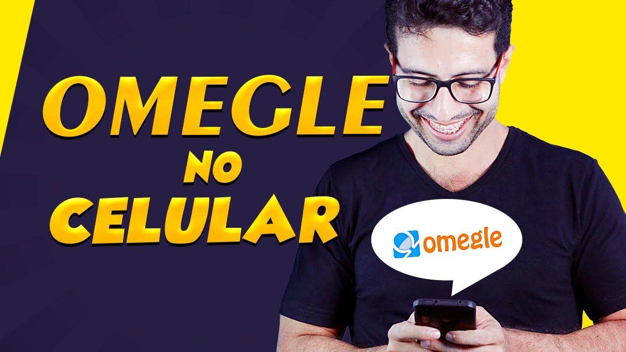 Tutorial Como usar o OMEGLE no celular android 2020. - YouTube