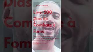 """""""500 DIAS DE COMBATE À FOME"""""""