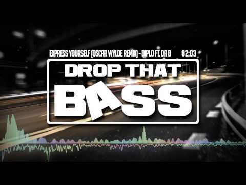 Express Yourself Oscar Wylde Remix  Diplo Ft DA B