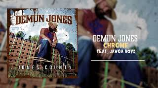 Demun Jones - Chrome (feat. Jawga Boyz)[ Audio]