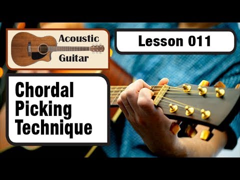 ACOUSTIC GUITAR 011: Chordal Picking Technique