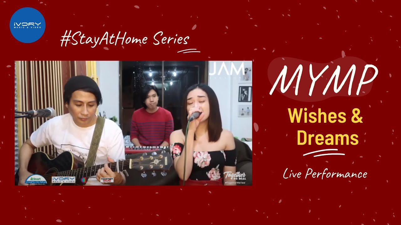 #StayAtHome: MYMP - Wishes & Dreams (Live Performance)