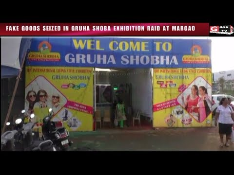 FAKE GOODS SIZED IN GRUHA SHOBA EXHIBITION RAID AT MARGAO