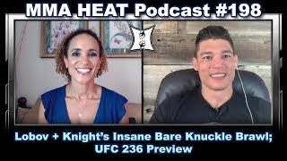 MMA H.E.A.T. Podcast #198: Lobov + Knight's Insane Bare Knuckle Brawl; UFC 236 Preview