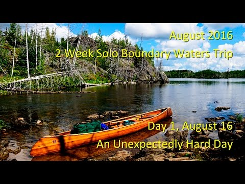 August 2016 Solo Boundary Waters Trip -- Day One, An Unexpectedly Hard Day