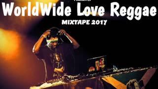 WorldWide Love Reggae Mixtape Feat. Romain Virgo, Alaine, Cecile, Chris Martin, Lutan (March 2017)