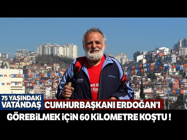 Cumhurbaşkanı Erdoğan'ı Görebilmek İçin 60 Kilometre Koştu