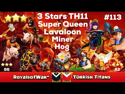 Clash Of Clan 🌟 3 Stars TH11 With Super Queen - Lavaloon,Miner,&Hog #113 🌟 August 2017 🌟