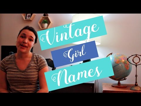 Unique & Rare Vintage Girl Names