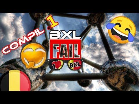 BXL FAIL : COMPILATION 1 - HUMOUR BELGE