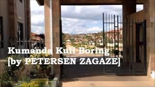Kumanda Kuli Boring - [by Petersen Zagaze] ZAMBIAN DANCE