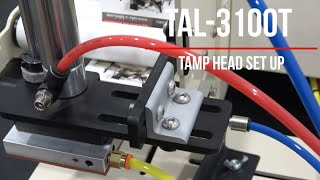 TAL-3100T Setting the Tamp Head