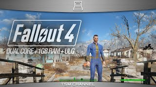 Fallout 4 Gameplay Dual-Core Processor + 1GB RAM + Ultra Low Graphics Mod