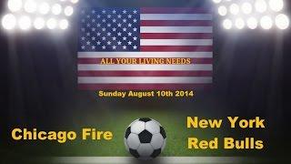MLS Chicago Fire vs New York Red Bulls Predictions Major League Soccer 2014