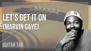 Guitar Tab: How to play Let's Get It On by Marvin Gaye