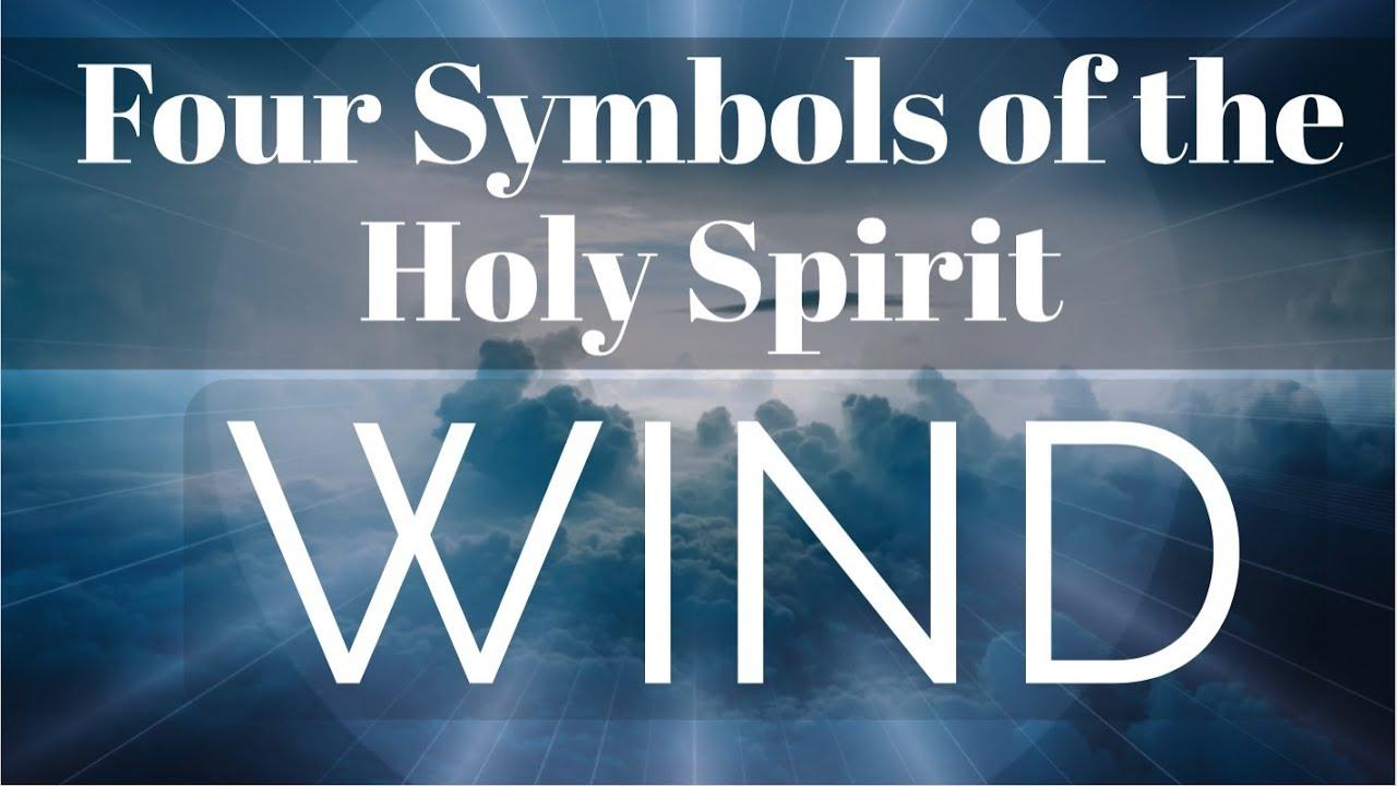 Four Symbols Of The Holy Spirit Wind Pastor Steve Damron