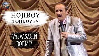 Hojiboy Tojiboyev - Vasvasagin bormi?