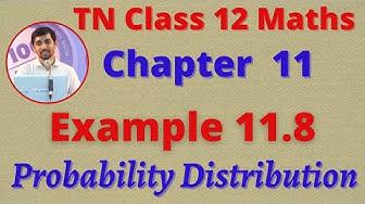 Class 12 Maths CHAPTER 11 – Probability Distributions Example 11.8 TN New SyllabusTN New Syllabus