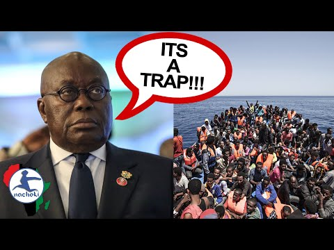 Ghana's President Warns Africans Not to Fall for the Lie of a Better Life in Europe