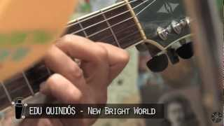 EDU QUINDÓS - New Bright World