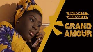 Grand Amour - Épisode 23 - Saison 01 [Partie 8]