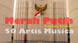 Merah Putih - 50 Artis Musica (Lirik)