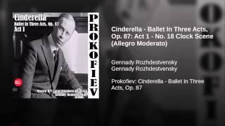 Cinderella - Ballet In Three Acts, Op. 87: Act 1 - No. 18 Clock Scene (Allegro Moderato)