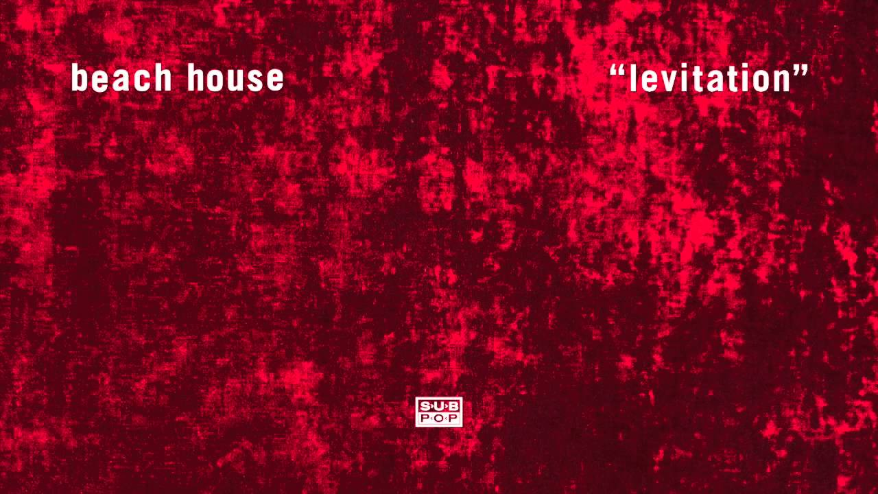 Beach house levitation youtube for House music cover