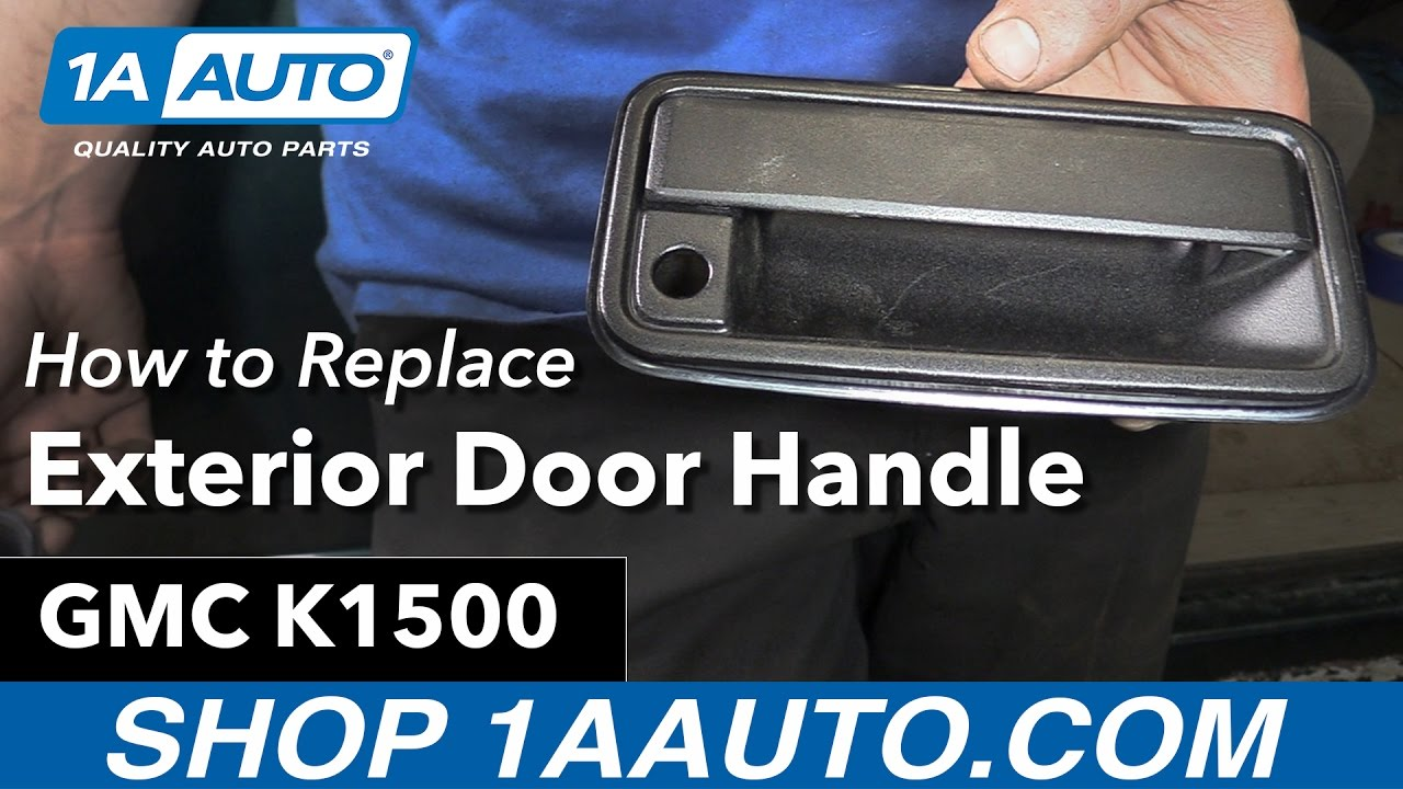 How To Replace Exterior Door Handle 95 99 Gmc Sierra K1500 Youtube